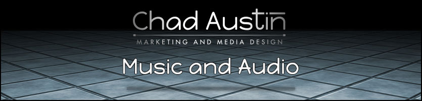 Chad Austin Marketing and Media Design offers Music and Audio Services