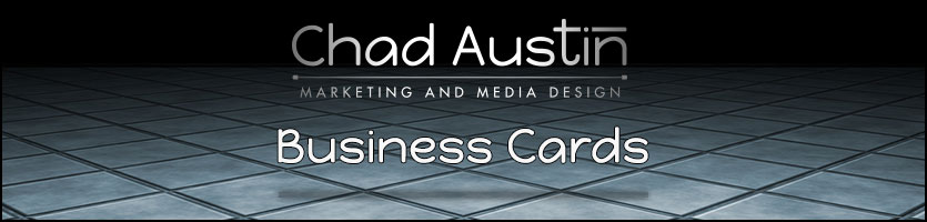 Chad Austin Marketing and Media Design offers Business Card creation
