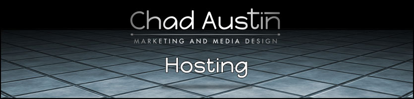 Chad Austin Marketing and Media Design offers Hosting Services