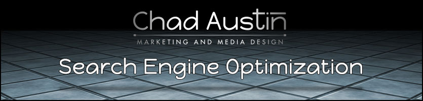 Chad Austin Marketing and Media Design offers Search Engine Optimization Services